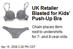UK Retailer Blasted for Kids' Push-Up Bra