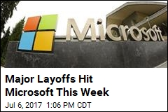 Major Layoffs Hit Microsoft This Week