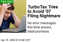 TurboTax Tries to Avoid '07 Filing Nightmare