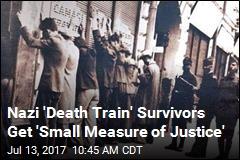 Nazi 'Death Train' Survivors Get 'Small Measure of Justice'