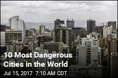 10 Most Dangerous Cities in the World