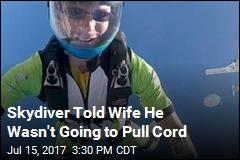 Skydiver Sent Wife 'Disturbing' Video Before Fatal Jump