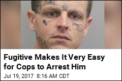 Fugitive Makes It Very Easy for Cops to Arrest Him