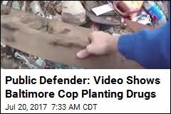 Public Defender: Video Shows Baltimore Cop Planting Drugs