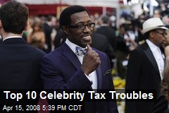 Top 10 Celebrity Tax Troubles
