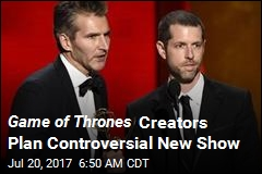Game of Thrones Honchos Have Their Next Show Idea