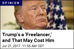 Trump Doesn't Want to Lead, He Wants to 'Freelance'