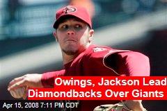 Owings, Jackson Lead Diamondbacks Over Giants
