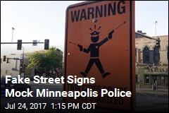 Fake Street Signs Mock Minneapolis Police