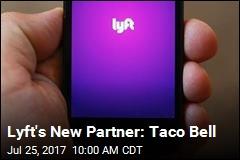 Lyft's New Partner: Taco Bell