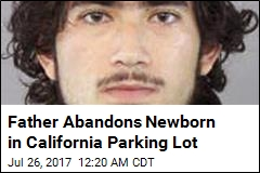 Father Abandons Newborn in California Parking Lot