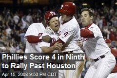 Phillies Score 4 in Ninth to Rally Past Houston