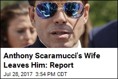 Anthony Scaramucci's Wife Leaves Him: Report