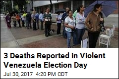 3 Deaths Reported in Violent Venezuela Election Day