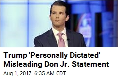 Trump 'Personally Dictated' Misleading Don. Jr. Statement