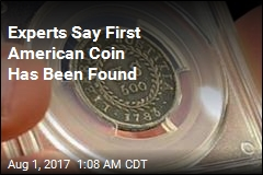 Experts Say First American Coin Has Been Found