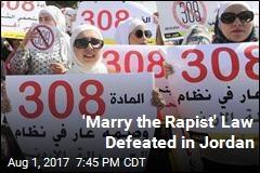 Jordan Parliament Repeals 'Marry the Rapist' Clause
