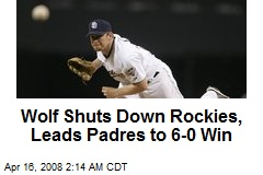 Wolf Shuts Down Rockies, Leads Padres to 6-0 Win
