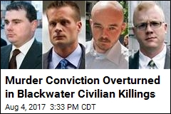 Murder Conviction Overturned in Blackwater Civilian Killings