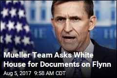 Mueller Team Asks White House for Documents on Flynn