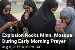 Explosion Rocks Minn. Mosque During Early Morning Prayer