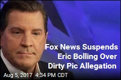 Fox News Suspends Eric Bolling Over Dirty Pic Allegation