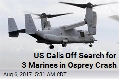 US Calls Off Search for 3 Marines in Osprey Crash