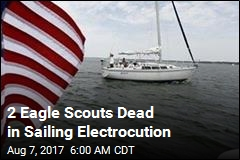 2 Eagle Scouts Dead in Sailing Electrocution