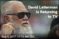 David Letterman Is Returning to TV
