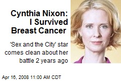 Cynthia Nixon: I Survived Breast Cancer