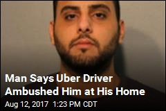 Man Sues Uber, Says Driver Attacked Him at Home