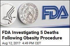 FDA Investigating 5 Deaths Following Obesity Procedure