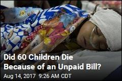 Did 60 Children Die Because of an Unpaid Bill?