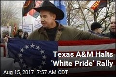 Texas A&M Halts 'White Pride' Rally