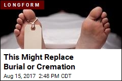 This Might Replace Burial or Cremation