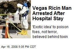 Vegas Ricin Man Arrested After Hospital Stay