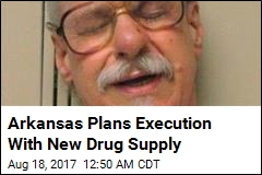 Arkansas Plans Execution With New Drug Supply