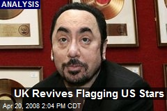 UK Revives Flagging US Stars