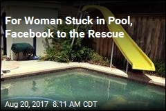 For Woman Stuck in Pool, Facebook to the Rescue