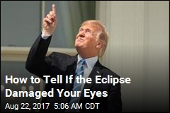How to Tell If the Eclipse Damaged Your Eyes