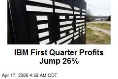 IBM First Quarter Profits Jump 26%