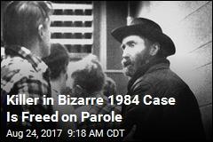 Killer in Bizarre 1984 Case Is Freed on Parole