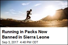 In Sierra Leone, You Can No Longer Jog in Groups