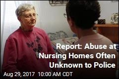 Report: Abuse at Nursing Homes Often Unknown to Police