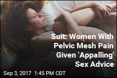 Suit: Women With Pelvic Mesh Pain Given 'Appalling' Sex Advice