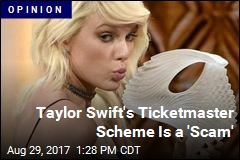 Taylor Swift's Ticketmaster Scheme Is a 'Scam'