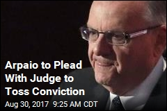Arpaio to Plead With Judge to Toss Conviction