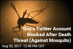 Death Threat Against Mosquito Gets Guy's Twitter Account Banned