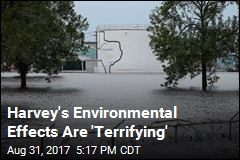 Harvey's Floodwaters Are Likely Toxic Catastrophe