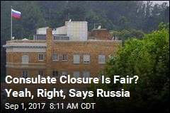 Consulate Closure Is Fair? Yeah, Right, Says Russia